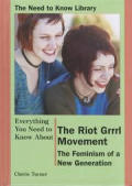 Everything You Need To Know About the Riot GRRRL Movement: the Feminism of a New Generation (01 Edition)
