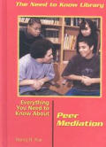 Everything You Need to Know about Peer Mediation