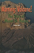 Warning: Volcano!: The Story of Mount St. Helens