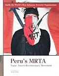 Peru's MRTA: Tupac Amaru Revolutionary Movement