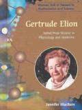 Gertrude Elion: Nobel Prize Winner in Physiology and Medicine