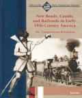 New Roads, Canals, and Railroads in Early 19th-Century America: The Transportation Revolution