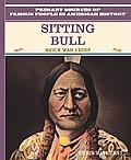 Sitting Bull: Sioux Warrior Chief