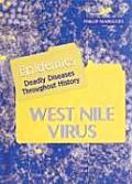 West Nile Virus (Epidemics: Deadly Diseases Throughout History)