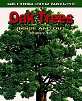 Oak Trees: Inside and Out
