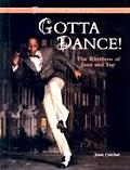 Gotta Dance!: The Rhythms of Jazz and Tap