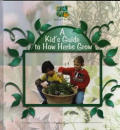 A Kid's Guide to How Herbs Grow (Digging in the Dirt)