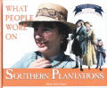 What People Wore on Southern Plantations