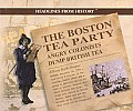 The Boston Tea Party: Angry Colonists Dump British Tea
