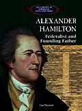 Alexander Hamilton: Federalist and Founding Father (American Legends)