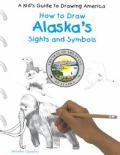 Alaska's Sights and Symbols
