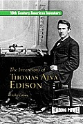 Inventions of Thomas Alva Edison: Father of the Light Bulb and the Motion Picture Camera