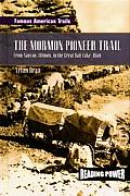 The Mormon Pioneer Trail: From Nauvoo, Illinois to the Great Salt Lake, Utah