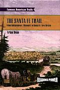 The Santa Fe Trail: From Independence, Missouri to Santa Fe, New Mexico
