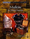 Medicine in Colonial America (Primary Sources of Everyday Life in Colonial America)