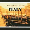 A Primary Source Guide to Italy
