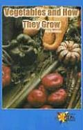 Vegetables and How They Grow