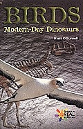 Birds: Modern Day Dinosaurs
