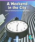 A Weekend in the City: Adding and Subtracting Times to the Nearest Minute