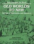Old Worlds to New: The Age of Exploration and Discovery