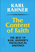Content of Faith The Best of Karl Rahners Theological Writings