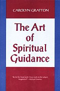 Art of Spiritual Guidance A Contemporary Approach to Growing in the Spirit