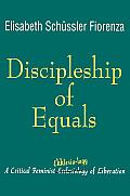 Discipleship of Equals: A Critical Feminist Ekklesialogy of Liberation