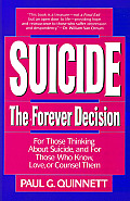 Suicide the Forever Decision The Forever Decision For Those Thinking about Suicide & for Those Who Know Love or Councel Them