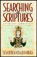Searching the Scriptures Vol. II: A Feminist Commentary