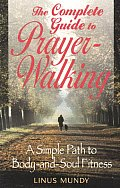 Complete Guide To Prayer Walking