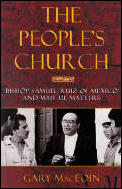 People's Church: Bishop Samuel Ruiz & Why He Matters