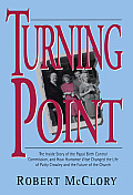 Turning Point The Inside Story of the Papal Birth Control Commission & How Humane Vitae Changed the