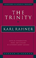 The Trinity (Milestones in Catholic Theology) Cover