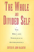 Whole & Divided Self: The Bible & Theological Anthropology