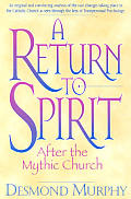 Return To Spirit After The Mythic Church