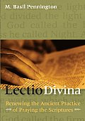 Lectio Divina Renewing the Ancient Practice of Praying with the Scriptures