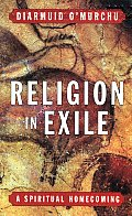 Religion in Exile: A Spiritual Homecoming