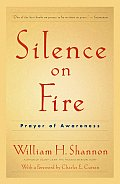 Silence on Fire Revised The Prayer of Awareness