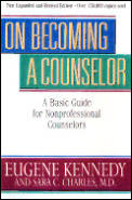 On Becoming a Counselor Revised & Updated A Basic Guide for Nonprofessional Counselors