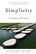 Simplicity The Freedom Of Letting Go