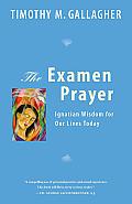 Examen Prayer Ignatian Wisdom for Our Lives Today