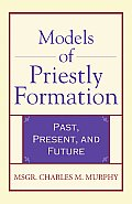 Models of Priestly Formation: Past, Present, Future (Crossroad Faith & Formation Book)