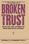 Broken Trust: Stories of Hope and Healing from Clerical Abuse Survivors and Abusers