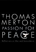 Passion for Peace Reflections on War & Nonviolence