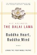 Buddha Heart Buddha Mind Living the Four Noble Truths