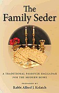 The Family Seder: A Traditional Passover Haggadah for the Modern Home