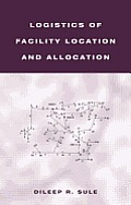 Industrial Engineering #21: Logistics of Facility Location and Allocation