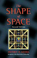 Pure and Applied Mathematics #249: The Shape of Space, Second Edition