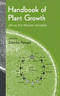 Handbook of Plant Growth PH as the Master Variable