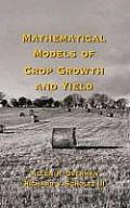 Books in Soils, Plants, and the Environment #91: Mathematical Models of Crop Growth and Yield